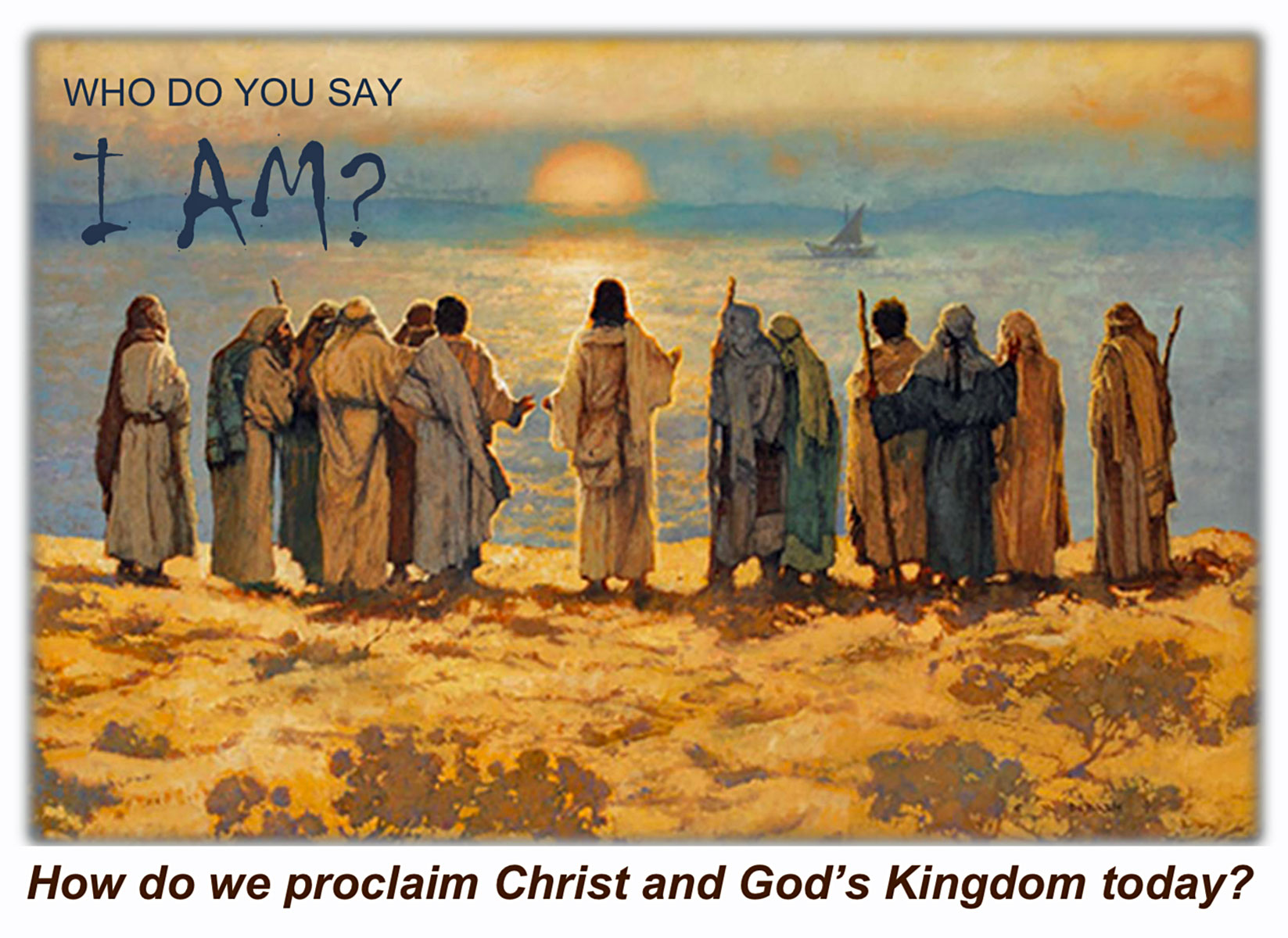 """Who Do You Say I Am?"" – Join us Nov. 7 for a powerful evening about Proclaiming Christ and God's Kingdom Today!"